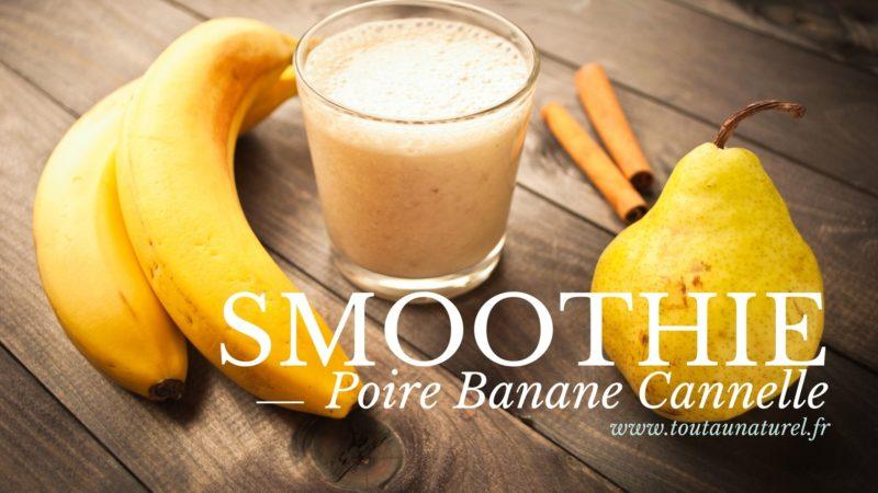 Recette Smoothie Poire Banane Cannelle