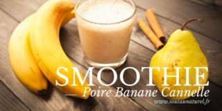 SMOOTHIE POIRE BANANE CANNELLE